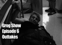 Grog Show 106 - Mystery Outtakes