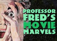 Professor Fred's Movie Marvels