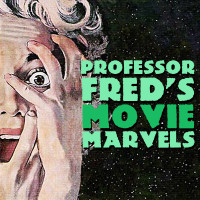 Professor Fred's Movie Marvels