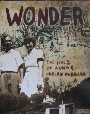Wonder: The Lives of Anna & Harlan Hubbard