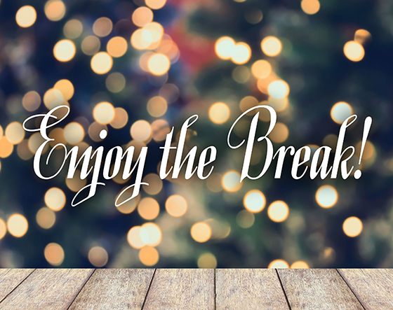 Enjoy the Break!