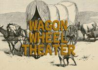 Wagon Wheel Theater